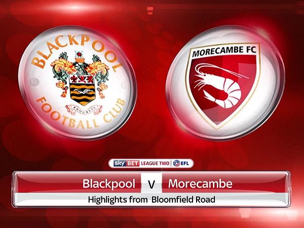 Nhận định Blackpool vs Morecambe, 1h30 ngày 4/09