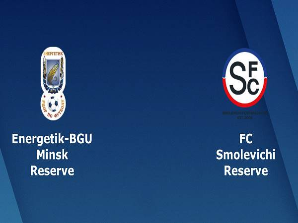 Nhận định Energetik-BGU Reserve vs Smolevichi Reserve, 17h00 ngày 30/4