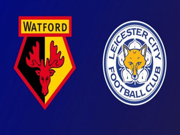 Nhận định bóng đá Watford vs Leicester