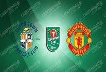 Nhận định Luton Town vs Man Utd 02h15, 23/09 - Cúp Liên đoàn Anh