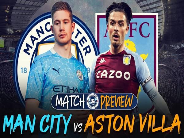 Nhận định Man City vs Aston Villa, 01h00 ngày 21/1