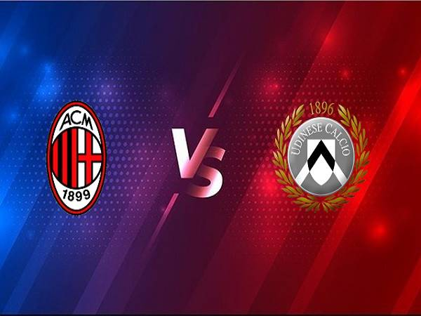Nhận định AC Milan vs Udinese – 02h45 04/03, VĐQG Italia